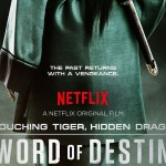 Crouching Tiger Hidden Dragon Sword of Destiny is released at IMAX and on Netflix in February