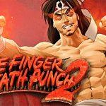 One Finger Death Punch 2 2019 Kung Fu Kingdom 770x472