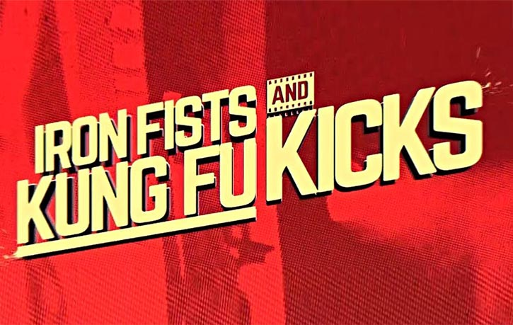 Iron Fists and Kung Fu Kicks ad