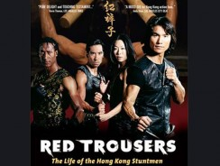 Red Trousers: The Life of the Hong Kong Stuntmen (2003)